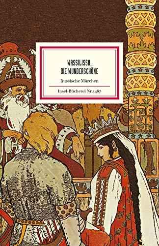 »Wassilissa, die Wunderschöne«: Russische Märchen (Insel-Bücherei)