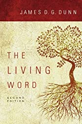 The Living Word by James D. G. Dunn (2009-01-01)