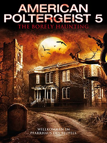 American Poltergeist 5: The Borely Haunting Cover