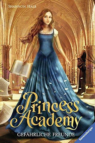 Princess Academy, Band 2: Gefährliche Freunde