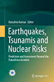 Earthquakes, Tsunamis and Nuclear Risks: Prediction and Assessment Beyond the Fukushima Accident (English Edition)