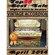 April 2014 - Vintage Accordion - Top25 Best Sale - Higher Price in Auction (English Edition)