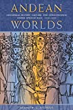 Andrien, K:  Andean Worlds: Indigenous History, Culture and Consciousness Under Spanish Rule, 1532-1825 (Dialogos) - Andrien J. Kenneth