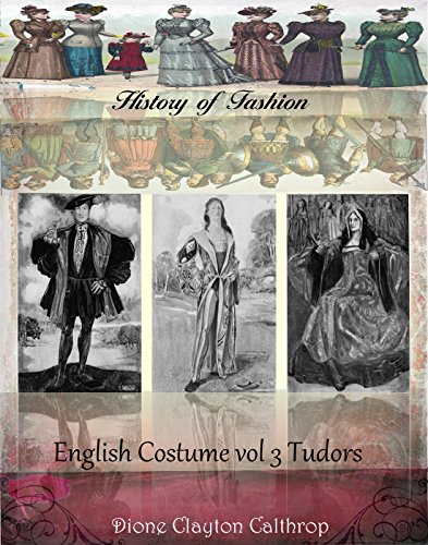 English costume Vol III Tudors (History of Fashion Book 13) (English Edition)