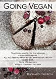 Going Vegan: Over 100 Vegan and Mostly Gluten-Free Recipes. 256 Pages of Plant-Based Eating, Practical Advice and Cooking Tips. (English Edition)