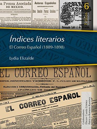 Índices literarios. El Correo Español (1889-1898) (PûblicaMemoria nº 6) por Lydia Elizalde