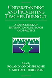 Understanding and Preventing Teacher Burnout: A Sourcebook of International Research and Practice (The Jacobs Foundation Series on Adolescence)