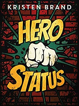 Hero Status (The White Knight & Black Valentine Series Book 1) by [Brand, Kristen]