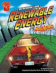 A Refreshing Look at Renewable Energy With Max Axiom, Super Scientist (Graphic Library; Graphic Science)