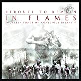 In Flames: Reroute to Remain (Re-Issue 2014) Special Edition Digipak (Audio CD)
