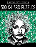 Sudoku Puzzle Book, 500 EXTRA HARD Puzzles: Single Difficulty Level For No Wasted Puzzles: Volume 12 (Sudoku Puzzle Books Einstein Series)