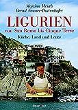 Ligurien - von San Remo bis Cinque Terre: Küche, Land und Leute - Martina Meuth