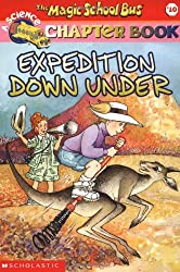 Expedition Down Under (Magic School Bus Science Chapter Books)
