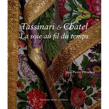 Tassinari et Chatel - la soie au fil du temps