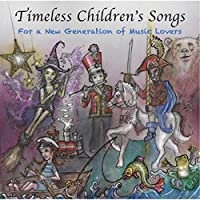 Timeless Children's Songs: For a New Generation of Music Lovers