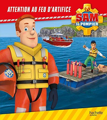 Sam le pompier - Attention au feu d'artifice par Anne Marchand Kalicky