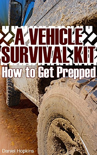 a-vehicle-survival-kit-how-to-get-prepped-survival-guide-survival-gear-english-edition