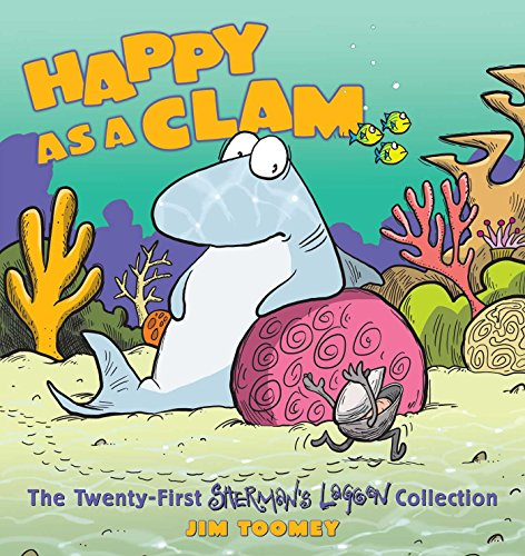 Happy as a Clam: The Twenty-First Sherman's Lagoon Collection por Jim Toomey