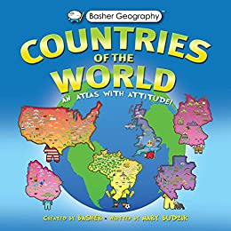 Basher Geography: Countries of the World: An Atlas with Attitude (English Edition) di [Budzik, Mary]