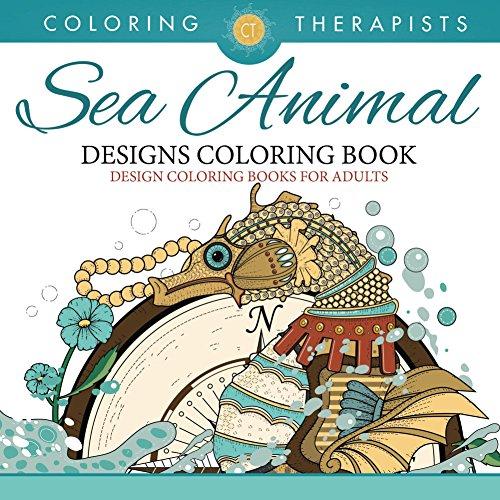 free kindle book Sea Animal Designs Coloring Book - An Antistress Coloring Book For Adults (Sea Animal Designs and Art Book Series)