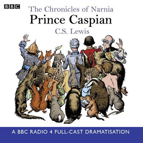 The Chronicles Of Narnia: Prince Caspian (BBC Radio Collection: Chronicles of Narnia) by C.S. Lewis (2000-11-30)