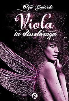 Viola in dissolvenza di [Gnecchi, Olga]