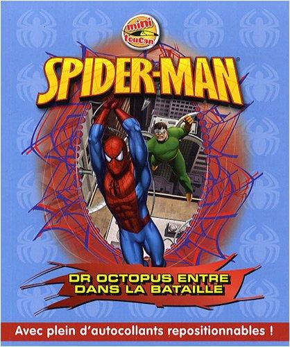 Spider-Man, Tome 1 : Docteur Octopus entre dans la bataille