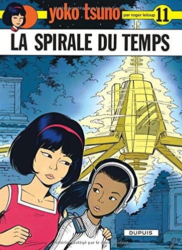 Yoko Tsuno, tome 11 : La spirale du temps par Roger Leloup