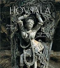 Hoysala : Dieux de l'Inde et beautés célestes par Gérard Degeorge