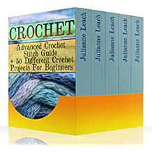 Crochet: Advanced Crochet Stitch Guide + 50 Different Crochet Projects For Beginners: (Crochet Hook A, Crochet Accessories, Crochet Patterns, Crochet Books, Easy Crocheting) (English Edition)