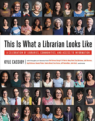 this-is-what-a-librarian-looks-like-a-celebration-of-libraries-communities-and-access-to-information