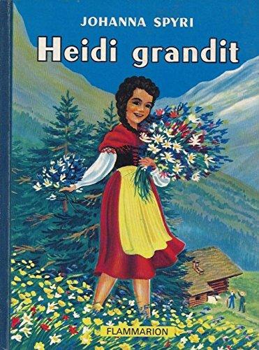 Heidi grandit suite de la merveilleuse histoire d'une fille de la par Spyri Johanna