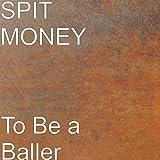 To Be a Baller