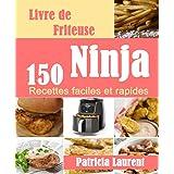 Livre de Friteuse Ninja: 150 Recettes faciles et rapides