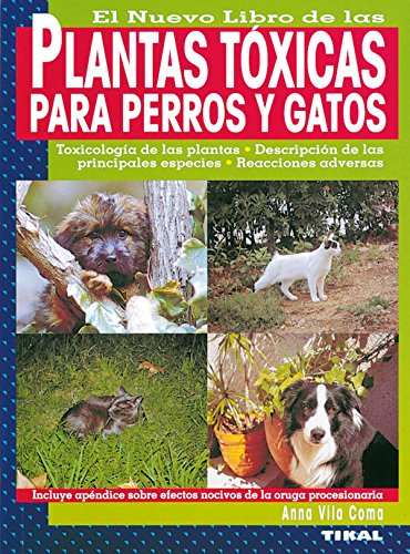 Plantas Toxicas Para Perros Y Gatos (Plantas Tóxicas Para Perros Y Gatos) por Anna Vila Coma
