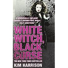 White Witch, Black Curse (Rachel Morgan 7) by Kim Harrison (14-May-2009) Paperback