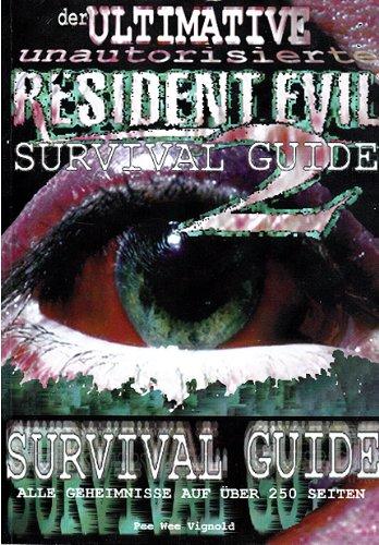 Der ultimative unautorisierte RESIDENT EVIL 2 Survival Guide