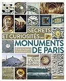 Secrets et curiosités des monuments de Paris | Lesbros, Dominique (1974-....). Auteur