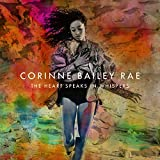 Songtexte von Corinne Bailey Rae - The Heart Speaks in Whispers