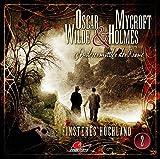 Oscar Wilde & Mycroft Holmes - Sonderermittler der Krone: Folge 02: Finsteres Hochland