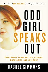 Odd Girl Speaks Out: Girls Write about Bullies, Cliques, Popularity, and Jealousy Paperback