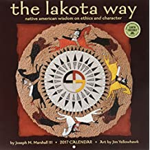 Lakota Way 2017 Calendar: Native american wisdom on ethics and character