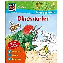 Mitmach-Heft Dinosaurier: Dino-Rätsel, Sticker, Ausmalseiten, Erstlesegeschichte (WAS IST WAS Junior Mitmach-Hefte)