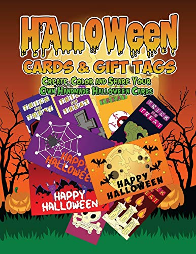 (Halloween Cards & Gift Tags: Create, Color and Share Your Own Handmade Halloween Cards: Halloween Coloring Book For Kids, Adults and Seniors with ... Halloween Day (Fall Coloring Book of Cards))