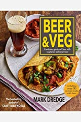 Beer and Veg: Combining great craft beer with vegetarian and vegan food Kindle Edition