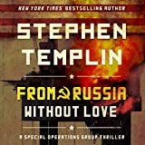 From Russia Without Love: [#2] A Special Operations Group Thriller