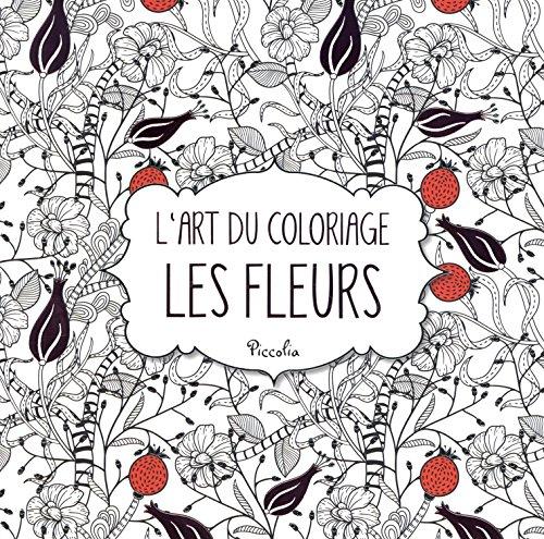 L'art du coloriage : Les fleurs par Piccolia