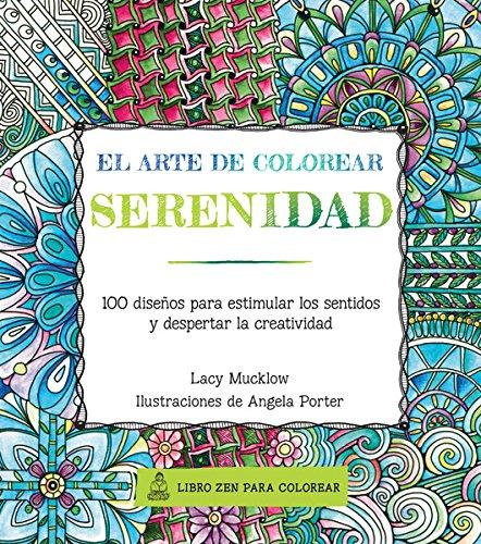 serenidad 100 diseos para estimular los sentidos y despertar la creatividad spanish edition