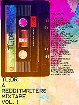 TL;DR: A Redditwriters Mixtape Vol. 1 (English Edition) par [Butler, Joe]