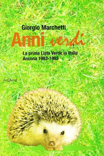 Anni verdi. La prima lista verde in Italia (Fuori collana) por Giorgio Marchetti